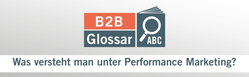 Glossarbeitrag - Was versteht man unter Performance Marketing?