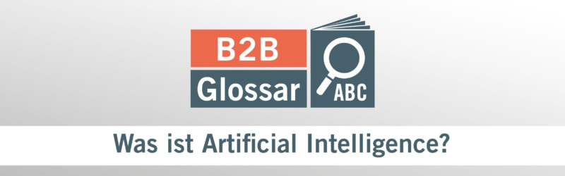 Glossarartikel - Was ist Artificial Intelligence?