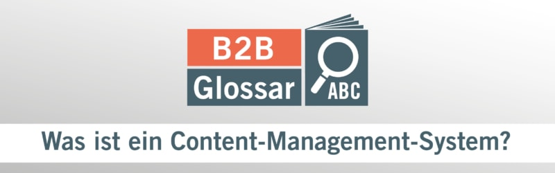 Glossarbeitrag - Was ist ein Content-Management-System?