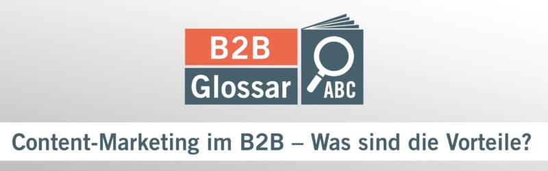 Content-Marketing im B2B - Was sind die Vorteile?