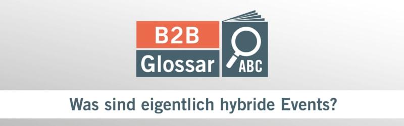 B2B-Glossar - Was sind eigentlich hybride Events?